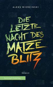 """Das Buch """"Die letzte Nacht des Matze Blitz"""" handelt von den Tücken der Integration und die Probleme des Erwachsenwerdens. © Natalie Junghof"""